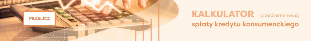 Kalkulator przedterminowej spłaty kredytu konsumenckiego